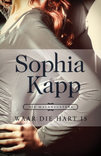 Waar die hart is (Afrikaans Edition), by Sophia Kapp