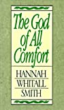 The God of All Comfort (0802400183) by Hannah Whitall Smith