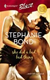 She Did A Bad, Bad Thing (Harlequin Blaze) (0373793421) by Bond, Stephanie