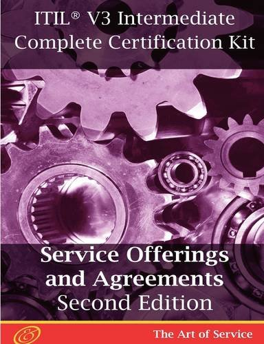 ITIL V3 Service Offerings and Agreements (SOA) Full Certification Online Learning and Study Book Course - The ITIL V3 Intermediate SOA Capability Complete Certification Kit - Second Edition