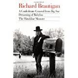 A Confederate General from Big Sur / Dreaming of Babylon / the Hawkline Monster: Three Books in the Manner of Their Original Editionsby Richard Brautigan