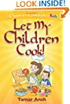 Let My Children Cook!: A Passover Coo...