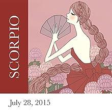 Scorpio: July 28, 2015  by Tali Edut, Ophira Edut Narrated by Lesa Wilson