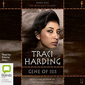 Gene of Isis: The Mystique Trilogy, Book 1 | [Traci Harding]