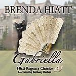 Gabriella: Hiatt Regency Classics, Book 1 | Brenda Hiatt