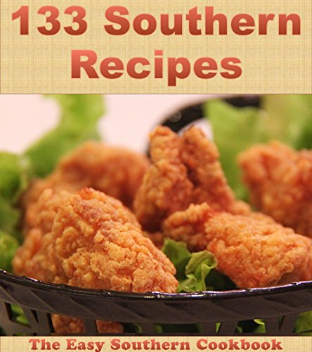 133 Southern Recipes: The Easy Southern Cookbook (southern cookbook, southern recipes, southern, southern recipe book, southern cookbooks) by Jade Jones