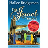 The Jewel Trilogy Anthology: Sapphire Ice, Greater Than Rubies, Emerald Fire, Topaz Heat (Christian Romance) ~ Hallee Bridgeman