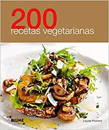 200 recetas vegetarianas (Spanish Edition): Louise Pickford