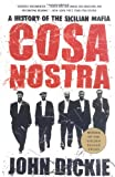 Cosa Nostra: A History Of The Sicilian Mafia (1403970424) by Dickie, John