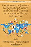 Continuing the Journey to Reposition Culture and Cultural Context in Evaluation Theory and Practice (Evaluation and Society)