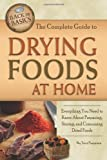 The Complete Guide to Drying Foods at Home: Everything You Need to Know about Preparing, Storing, and Consuming Dried Foods (Back to Basics)