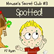 Mouse's Secret Club #3: Spotted! | PJ Ryan