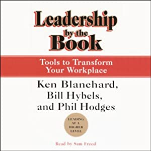 Leadership by the Book: Tools to Transform Your Workplace | [Phil Hodges, Ken Blanchard, Bill Hybels]