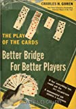 img - for Better Bridge for Better Players: The Play of the Cards book / textbook / text book