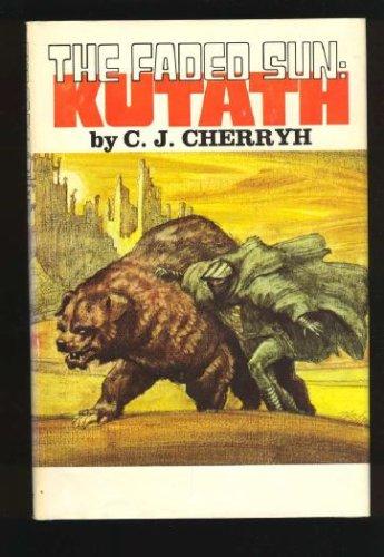 The Faded Sun: Kutath, C. J. CHERRYH