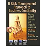 A Risk Management Approach to Business Continuity: Aligning Business Continuity with Corporate Governance ~ Julia Graham