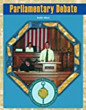 Parliamentary Debate (The National Forensic League Library of Public Speaking and Debate)