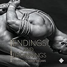 Endings and Beginnings: Collars and Cuffs, Book 8 Audiobook by K.C. Wells, Parker Williams Narrated by Joel Leslie