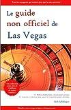 echange, troc Sehlinger Bob - Guide Non Officiel de Las Vegas (le)