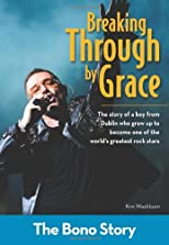 Breaking through by grace : the Bono story