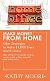 Make Money From Home:  Killer Strategies to Make ,000  Every Month Online