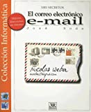 img - for El Correo Electronico E-mail (1001 Secretos) (Spanish Edition) book / textbook / text book