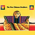 The Five Chinese Brothers (       UNABRIDGED) by Rabbit Ears Entertainment Narrated by John Lone
