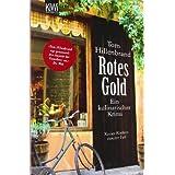 """Rotes Gold: Ein kulinarischer Krimi. Xavier Kieffers zweiter Fallvon """"Tom Hillenbrand"""""""