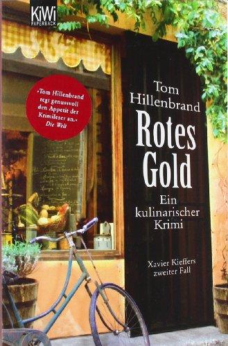 Buchseite und Rezensionen zu 'Rotes Gold: Ein kulinarischer Krimi. Xavier Kieffers zweiter Fall' von Tom Hillenbrand