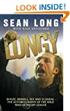 Longy - Booze, Brawls, Sex and Scandal: The Autobiography of the Wild Man of Rugby League
