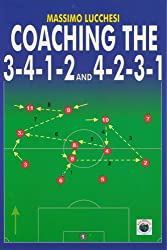 Coaching the 3-4-1-2 and 4-2-3-1 (English Edition)