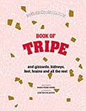 img - for Book of Tripe: And Gizzards, Kidneys, Feet, Brains and All the Rest book / textbook / text book