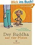 Der Buddha auf vier Pfoten: Wer brauc...