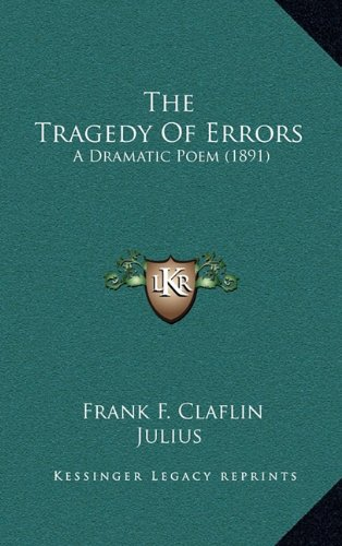 The Tragedy of Errors: A Dramatic Poem (1891)