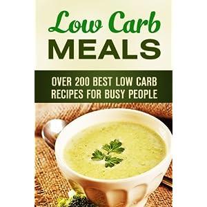 Low Carb Meals: Over 200 Livre en Ligne - Telecharger Ebook