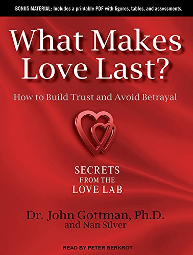 What Makes Love Last?: How to Build Trust and Avoid Betrayal (Audio Books How To Make Love compare prices)