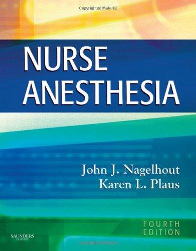 Nurse Anesthesia, 4e (Nagelhout, Nurse Anesthesia)