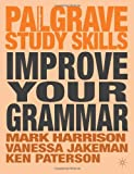 Improve Your Grammar (Palgrave Study Skills) (023036053X) by Harrison, Mark