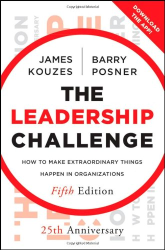The Leadership Challenge: How to Make Extraordinary Things Happen...