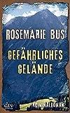Bus, Rosemarie: Gef�hrliches Gel�nde