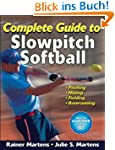 Complete Guide to Slowpitch Softball...