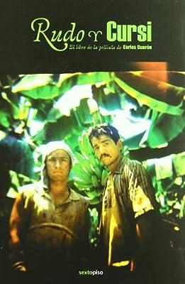 Rudo y cursi/ Rough and Corny: El libro de la pelicula de Carlos Cuaron/ Carlos Cuaron's Book of the Film (Spanish Edition)