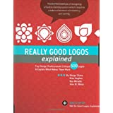 Really Good Logos Explained: Top Design Professionals Critique 500 Logos and Explain What Makes Them Workby Margo Chase