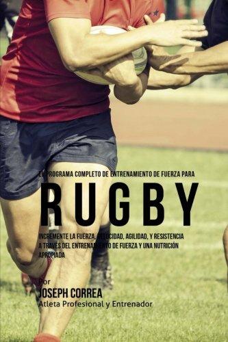 el-programa-completo-de-entrenamiento-de-fuerza-para-rugby-incremente-la-fuerza-velocidad-agilidad-y
