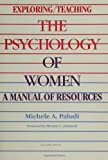 img - for Exploring/Teaching the Psychology of Women (Suny Series in the Psychology of Women): A Manual of Resources book / textbook / text book
