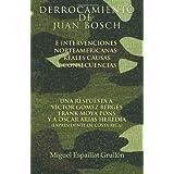 Derrocamiento de Juan Bosch e intervenciones norteamericanas reales causas y consecuencias