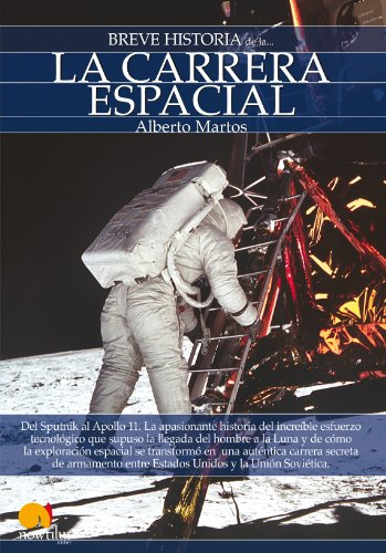 Breve historia de la carrera espacial/ Brief History of Space Race (Breve Historia/ Brief History) (Spanish Edition)