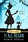 Witch Is When It All Began (A Witch P...