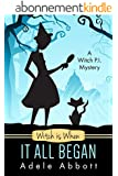 Witch Is When It All Began (A Witch P.I. Mystery Book 1) (English Edition)