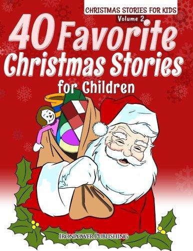 40 Favorite Christmas Stories For Children: Volume 2 (Christmas Stories for Kids)